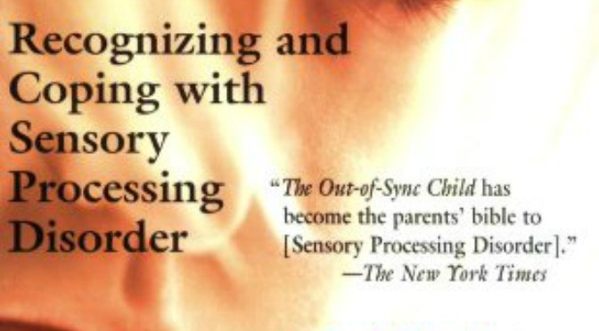 Book explains Sensory Processing Disorder and presents a DRUG-FREE approach that offers hope for parents